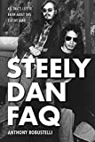 Steely Dan FAQ: All That's Left to Know About This Elusive Band (FAQ Series)