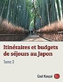 Itinéraires et budgets de séjours au Japon (Voyage au Japon t. 3) (French Edition)