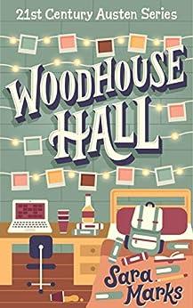 Woodhouse Hall (21st Century Austen Book 3) by [Marks, Sara]