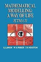 Mathematical Modelling: A Way of Life - ICTMA 11