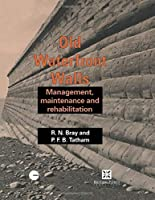 Old Waterfront Walls: Management, maintenance and rehabilitation