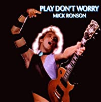 Play Don't Worry by Mick Ronson (2009-11-23)
