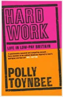 Hard Work: Life in Low-pay Britain