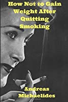 How Not to Gain Weight After Quitting Smoking