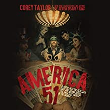 """America 51: A Probe into the Realities That Are Hiding Inside""""The Greatest Country in the World"""""""