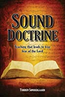 Sound Doctrine: Teaching That Leads to True Fear of the Lord