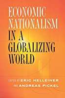 Economic Nationalism in a Globalizing World (Cornell Studies in Political Economy) by Unknown(2004-12-09)