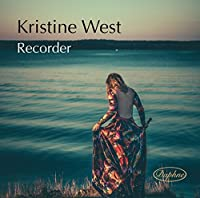 Music for Recorder - Kristine West, Recorder by Various Composers