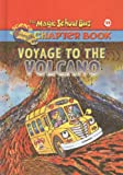Voyage to the Volcano (Magic School Bus Science Chapter Books (Pb))
