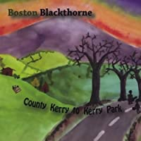 County Kerry to Kerry Park by Boston Blackthorne (2013-05-04)
