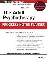 The Adult Psychotherapy Progress Notes Planner by Arthur E. Jongsma Jr. David J. Berghuis(2014-04-28)