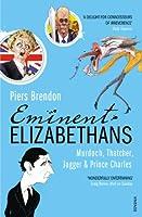Eminent Elizabethans: Murdoch, Thatcher, Jagger & Prince Charles