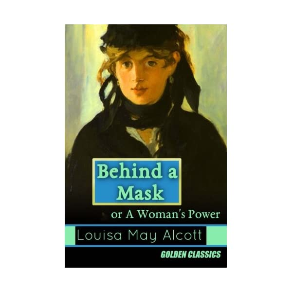 Behind a Mask: Or, a Wom...の商品画像