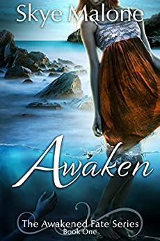 Awaken (Awakened Fate Book 1) by [Malone, Skye]