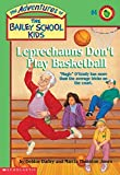 Leprechauns Don't Play Basketball (Adventures of the Bailey School Kids)
