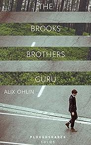 The Brooks Brothers Guru (Kindle Single) (Ploughshares Solos Book 37)
