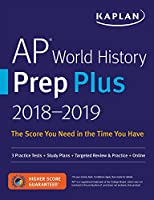 AP World History Prep Plus 2018-2019: 3 Practice Tests + Study Plans + Targeted Review & Practice + Online (Kaplan Test Prep)