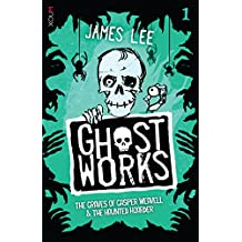 GHOSTWORKS 1: The Graves of Gasper Weavell & The Haunted Hoarder