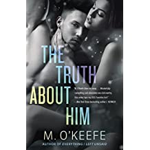The Truth About Him: A Novel (Everything I Left Unsaid Book 2)