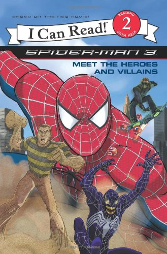 Spider-Man 3: Meet The Heroes and Villains (I Can Read. Level 2)の詳細を見る