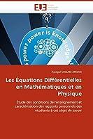 Les Équations Différentielles En Mathématiques Et En Physique (Omn.Univ.Europ.)