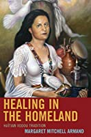 Healing in the Homeland: Haitian Vodou Tradition