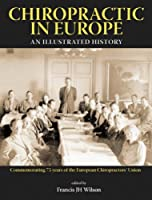 Chiropractic in Europe: An Illustrated History