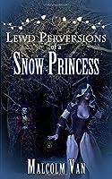 Lewd Perversions of a Snow Princess