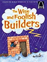 The Wise and Foolish Builders (Arch Books)