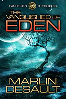The Vanquished of Eden (Panhelion Chronicles Book 2) by [Desault, Marlin]