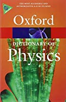 Oxford Dictionary of Physics (Oxford Paperback Reference)