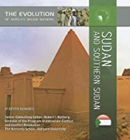 Sudan and Southern Sudan (The Evolution of Africa's Major Nations)