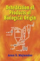 Dehydration of Products of Biological Origin