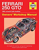 Ferrari 250 GTO Manual: An insight into owning, racing and maintaining Ferrari's iconic sports racer (Owners Workshop Manual)
