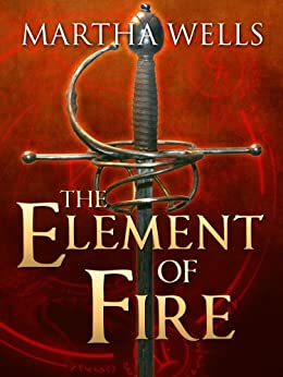 The Element of Fire by [Wells, Martha]