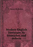 Modern English Literature Its Blemishes and Defects