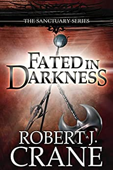 Fated in Darkness: The Sanctuary Series, Book 5.5 by [Crane, Robert J.]