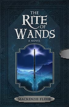 The Rite of Wands by [Flohr, Mackenzie]