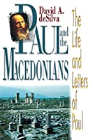 Paul and the Macedonians: The Life and Letters of Paul (The Life and Letters of Paul Study)
