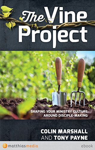 『The Vine Project: Shaping your ministry culture around disciple-making (English Edition)』のトップ画像