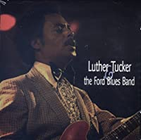 Luther Tucker & the Ford Blues