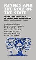 Keynes and the Role of the State: The Tenth Keynes Seminar held at the University of Kent at Canterbury, 1991 (Keynes Seminars)