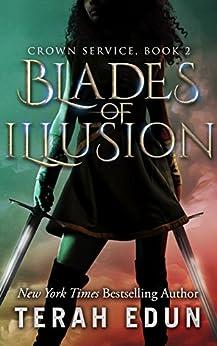 Blades of Illusion (Crown Service Book 2) by [Edun, Terah]