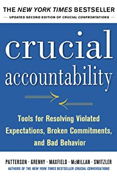 [Patterson, Kerry, Grenny, Joseph;McMillan, Ron;Switzler A]のCrucial Accountability: Tools for Resolving Violated Expectations, Broken Commitments, and Bad Behavior, Second Edition: - (English Edition)