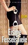 Eisige Fesselspiele (BDSM) (German Edition)