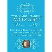 Eine Kleine Nachtmusik, Serenata Notturna, & Sinfonia Concertante (Dover Miniature Music Scores)