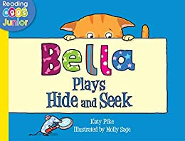 Bella Plays Hide and Seek: A Bella the Cat Book by [Pike, Katy, Eggs, Reading]