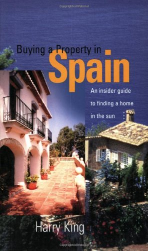 Download Buying a Property in Spain: An Insider Guide to Finding a Home in the Sun (How to) 185703791X