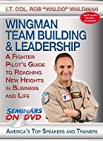 Wingman Team Building & Leadership: A Fighter Pilot's Guide to Reaching New Heights in Business and Life - Motivational DVD Training Video