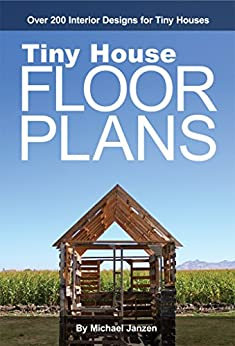 [Janzen, Michael]のTiny House Floor Plans: Over 200 Interior Designs for Tiny Houses (English Edition)